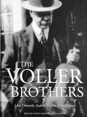 The Voller Brothers: Victorian Violin Makers (Hardback)