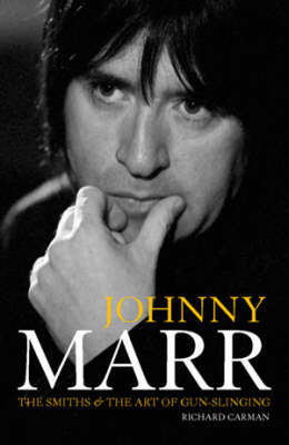 """Johnny Marr: """"The Smiths"""" and the Art of Gun-Slinging (Paperback)"""