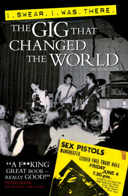 I Swear I Was There: The Gig That Changed the World (Paperback)
