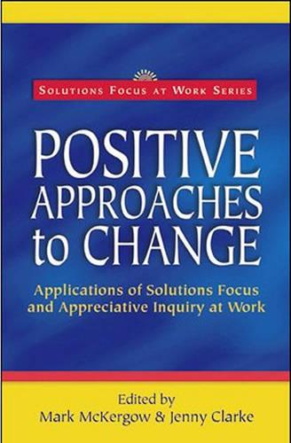 Positive Approaches to Change (Paperback)