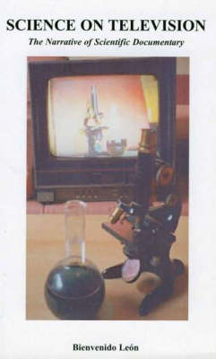 Science on Television: The Narrative of Scientific Documentary - Science and Philosophy in Translation Series No. 1 (Paperback)