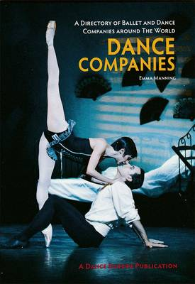 Dance Companies: Directory of Ballet and Dance Companies 2011 (Paperback)