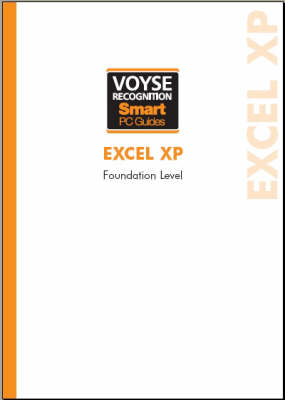 Microsoft Excel XP Foundation - Voyse Recognition Smart PC Guides (Spiral bound)