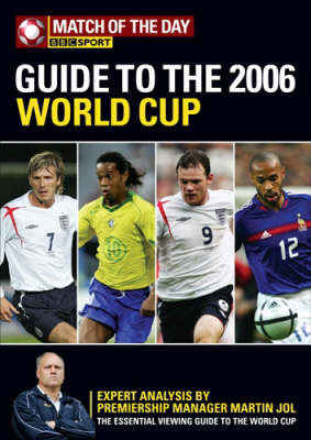 """The """"Match of the Day"""" Guide to the 2006 World Cup: Your Complete Preview to the Teams, Players and Games This Summer (Paperback)"""