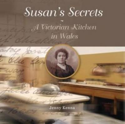 Susan's Secrets A Victorian Kitchen in Wales (Paperback)