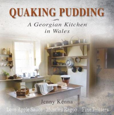 Quaking Pudding - A Georgian Kitchen in Wales (Paperback)