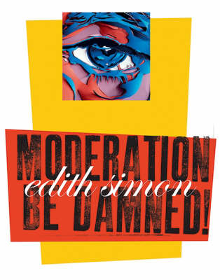 Moderation be Damned (Paperback)