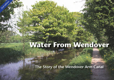 Water from Wendover: The Story of the Wendover Arm Canal (Paperback)
