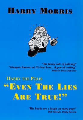 """Harry the Polis """"Even the Lies are True"""" - Harry the Polis (Paperback)"""