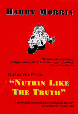 Harry the Polis 'Nuthin' Like the Truth' - Harry the Polis (Paperback)