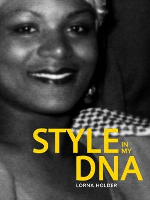 Style In My DNA: 70 years of British Caribbean fashion (Hardback)