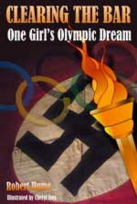 Clearing the Bar: One Girl's Olympic Dream - Children's Historical Biographies No. 5 (Paperback)