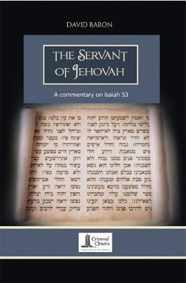 The Servant of Jehovah: An Exposition of Isaiah 53 (Paperback)