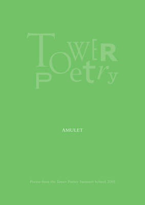 Amulet 2005: Poems from the Tower Poetry Summer School (Paperback)