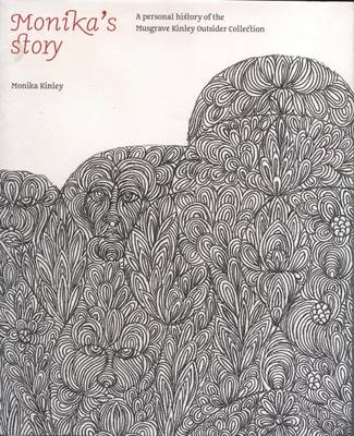 Monika's Story: A Personal History of the Musgrave Kinley Outsider Collection (Paperback)