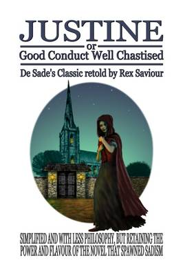 Justine or Good Conduct Well Chastised: The Original Sadist Novel Retold for Today's Reader (Paperback)