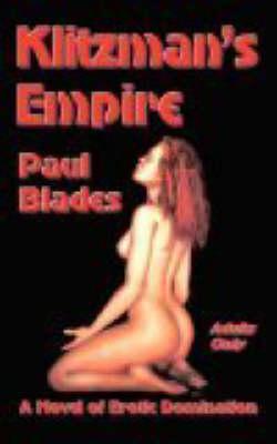 Klitzman's Empire: A Novel of Erotic Domination (Paperback)