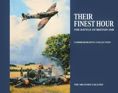 Their Finest Hour: The Battle of Britain 1940 (Hardback)