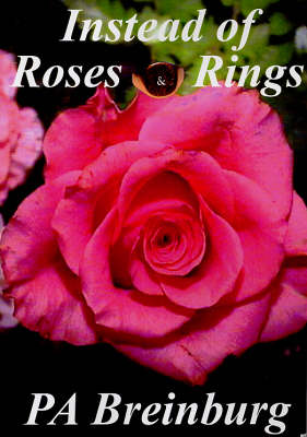 Instead of Roses and Rings (Paperback)