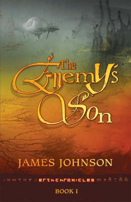 The Enemy's Son - Erth Chronicles Bk. 1 (Paperback)