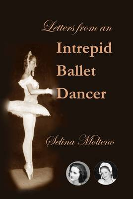 Letters from an Intrepid Ballet Dancer (Paperback)