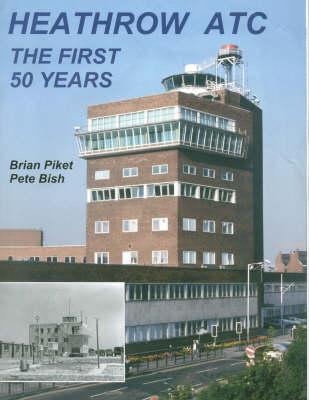 Heathrow ATC: The First 50 Years (Hardback)