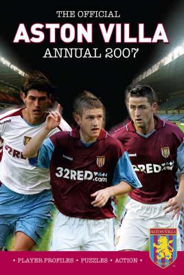 Official Aston Villa FC Annual 2007 2007 (Hardback)