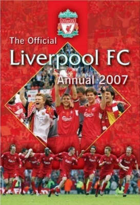 Official Liverpool FC Annual 2007 2007 (Hardback)