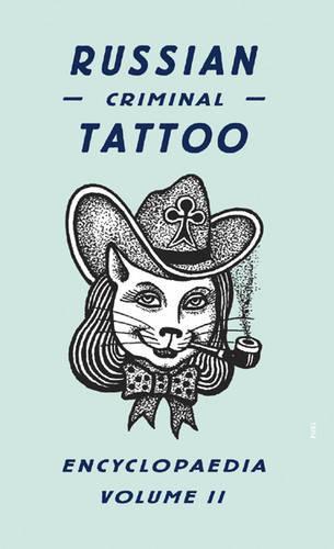 Russian Criminal Tattoo Encyclopaedia Volume II (Hardback)