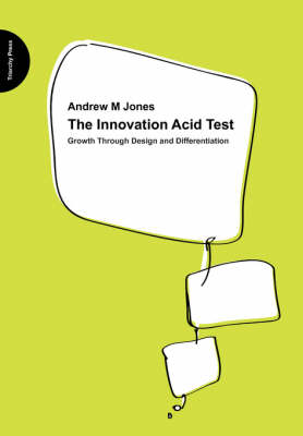 The Innovation Acid Test: Growth Through Design and Differentiation (Paperback)