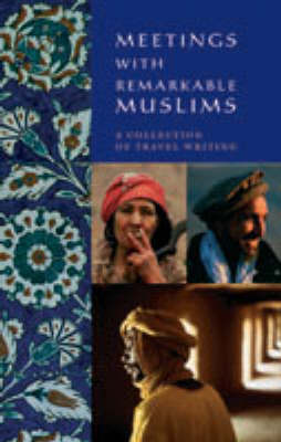 Meetings With Remarkable Muslims (Paperback)