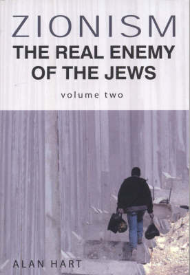 Zionism: v. 2: The Real Enemy of the Jews (Hardback)
