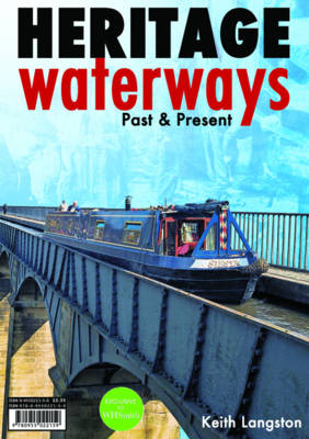 Heritage Waterways: Past & Present (Paperback)