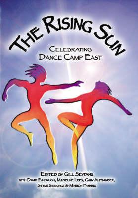 The Rising Sun: Celebrating Dance Camp East (Paperback)