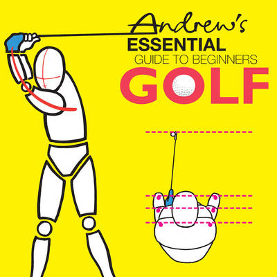 Andrew's Essential Guide to Beginners Golf (Paperback)