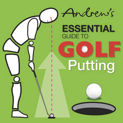 Andrew's Essential Guide to Golf Putting (Paperback)