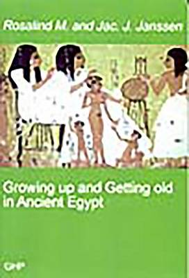 Growing Up and Getting Old in Ancient Egypt (Paperback)