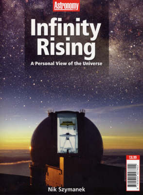 Infinity Rising: A Personal View of the Universe (Paperback)
