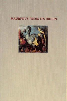 Mauritius from Its Origin (Hardback)