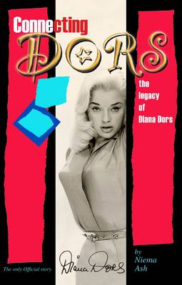 Connecting Dors: The Legacy of Diana Dors Written with the Collaboration of Jason Dors-Lake (Paperback)