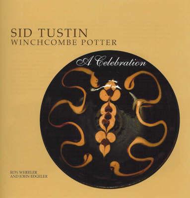 Sid Tustin Winchcombe Potter: A Celebration (Paperback)