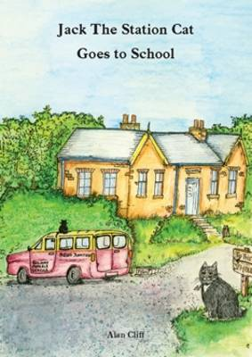 Jack the Station Cat Goes to School - Jack the Station Cat (Paperback)