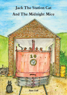 Jack the Station Cat and the Midnight Mice - Jack the Station Cat (Paperback)