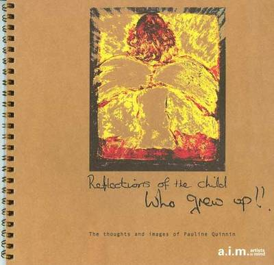 Reflections of the Child Who Grew Up: The Thoughts and Images of Pauline Quinnin (Paperback)