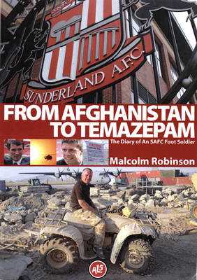 From Afghanistan to Temazepam: The Diary of an SAFC Foot Soldier (Paperback)