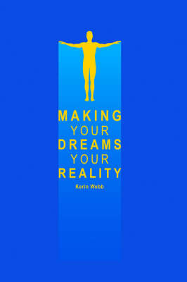 Making Your Dreams Your Reality: Use the Power That Always Brings Results (Paperback)