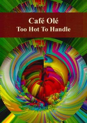 Cafe Ole: Too Hot to Handle (Paperback)