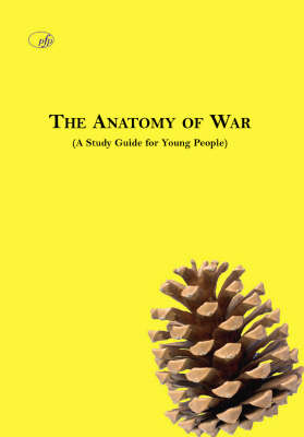 The Anatomy of War: A Study Guide for Young People (Paperback)