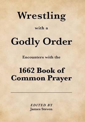Wrestling with a Godly Order (Hardback)