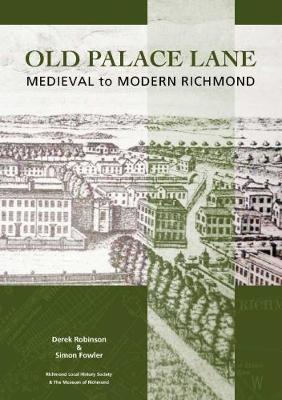 Old Palace Lane: Medieval to Modern Richmond (Paperback)